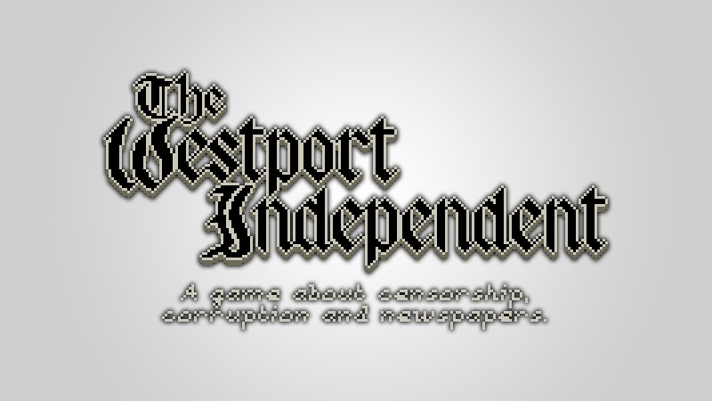 The Westport Independent Review - A Game About Newspapers